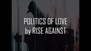 Rise Against - Politics Of Love (Lyrics On-Screen)
