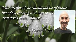 Motivational Quote:francis Chan