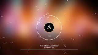 Jauz & Lazer Lazer Lazer - Keep The Rave Alive (Free Download)