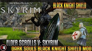 Skyrim: Dark Souls - Black Knight Shield V3 Mod