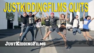 JustKiddingFilms Quits