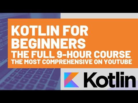 Kotlin Tutorial for Beginners: The Kotlin Programming Language Full 9-hour Kotlin Course