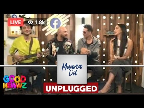 Live : Mana Dil Unplugged Song Live Jam Session Good Newwz | Akshay Kumar, Kiara, B Praak, Tanisk