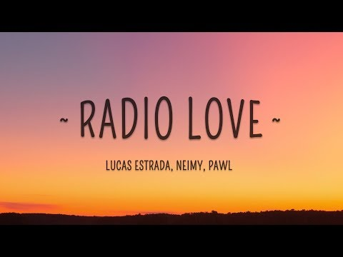 Lucas Estrada - Radio Love (Lyrics) feat. NEIMY & Pawl