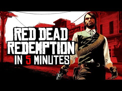 Red Dead Redemption in 5 Minutes