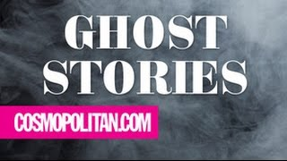 Real Life Ghost Stories From Real People | Cosmopolitan