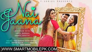 Nai Jaana Tulsi Kumar New Song Ringtone Free Download
