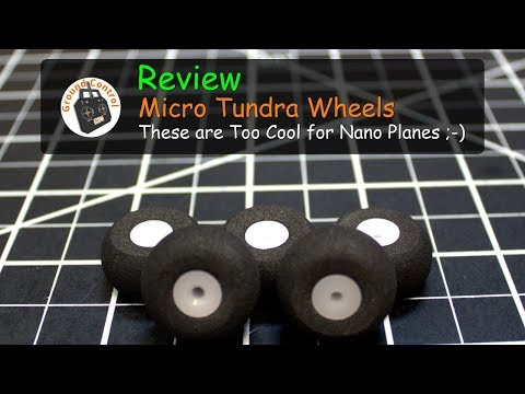 Review - Micro Tundra Wheels from Banggood - Too Cool for Nano Planes ;-)