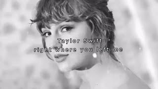 Taylor Swift – right where you left me (lyric video)