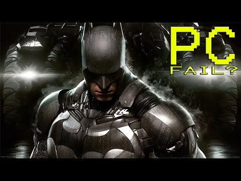 Is The PC Version Of Batman: Arkham Knight THAT Bad? Take A Look.