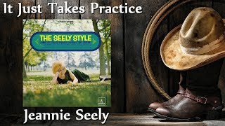 Jeannie Seely  - It Just Takes Practice