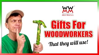 Need Gift Ideas for a Woodworker On Your List?
