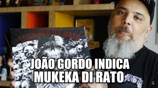 Mukeka Di Rato: Hitler's Dog Stalin Rats | João Gordo Indica