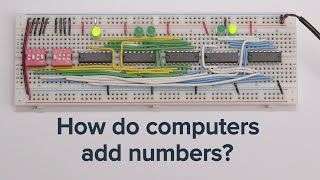 Learn how computers add numbers and build a 4 bit adder circuit