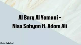 Al Barq Al Yamani by Nissa sabyan ft Adam Ali...