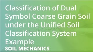Classification of Dual Symbol Coarse Grain Soil under the Unified Soil Classification System Example
