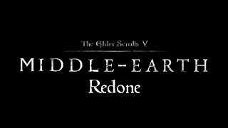 The Elder Scrolls V - Skyrim - Middle-Earth Redone Mod #1 (3/26/19)