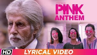 PINK Anthem | Lyrical Video | Jonita Gandhi | Amitabh