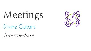 Meeting: Divine Guitars (Intermediate)