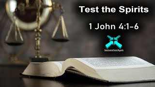Test the Spirits – Lord's Day Sermons – June 7 2020 – 1 John 4:1-6