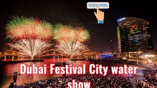 Amazing Water Show In Dubai Festival City