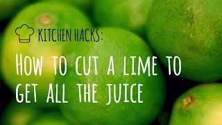 Kitchen Hacks: How To Cut A Lime To Get All The Juice