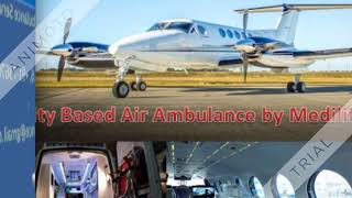 Receive Country's Best Air Ambulance in Patna by Medilift