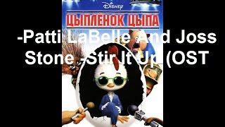 Patti LaBelle And Joss Stone  Stir It Up OST Цыпленок Цыпа