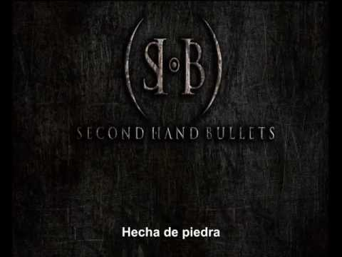 Second Hand Bullets - Of Stone & Hate (Subtitulo Español)