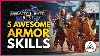 Monster Hunter Rise | 5 Awesome Armor Skills You Need To Check Out!
