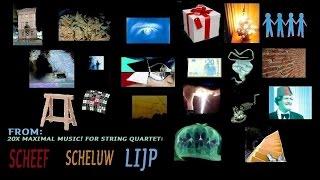 From 20x Maximal Music! for String Quartet: Scheef Scheluw Lijp