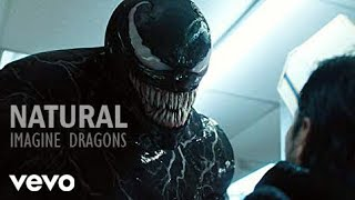 Venom (2018 Movie)   Natural (Imagine Dragons)