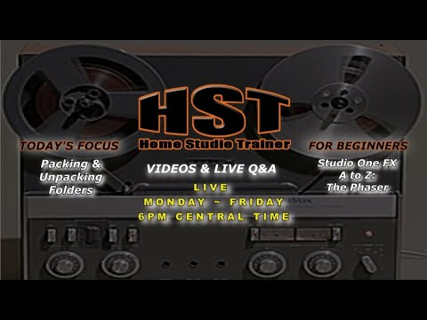 Home Studio Trainer LIVE: Packing & Unpacking Folders   FX: The Phaser