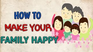 How to Make Your Family Happy