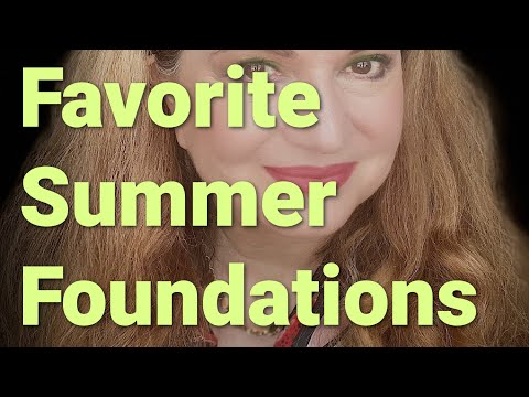My favorite and most used SUMMER foundations
