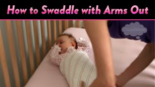 How to Swaddle with Arms Out | CloudMom