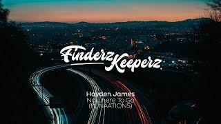 Hayden James & NAATIONS   Nowhere To Go