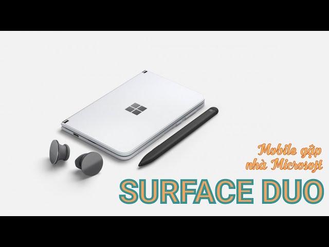 Giới thiệu Surface Duo - Mobile màn hình gập hiện đại từ trong thiết kế