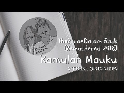 The Panasdalam Bank - Kamulah Mauku (Official Video Audio)