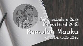The Panasdalam Bank   Kamulah Mauku (Official Video Audio)