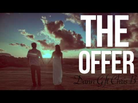 The Offer - Dann G ft Chris B (Free Download)