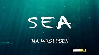 Sea   Ina Wroldsen Lyric