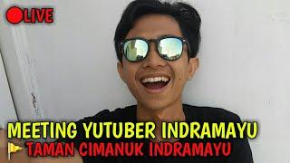 LIVE : Kumpul Meeting Bareng Youtuber Indramayu