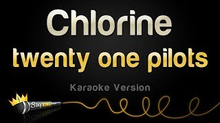 Twenty One Pilots   Chlorine (Karaoke Version)