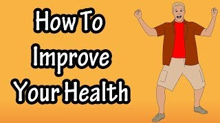 How To Be Healthy - Ways To Be Healthy - Keys To Health - How To Improve Increase Your Health
