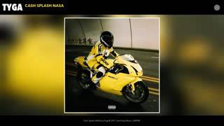 Tyga - Cash Splash NASA ( BitchImTheShit2 )