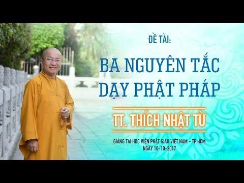 Ba nguyên tắc chia sẻ Phật pháp - TT. Thích Nhật Từ