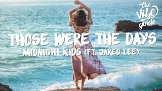 Midnight Kids   Those Were The Days (Lyrics) Ft. Jared Lee