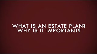 What Is An Estate Plan? - Ashmore Law