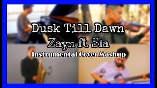 ZAYN - Dusk Till Dawn Ft. Sia [Instrumental Cover Mash-Up]